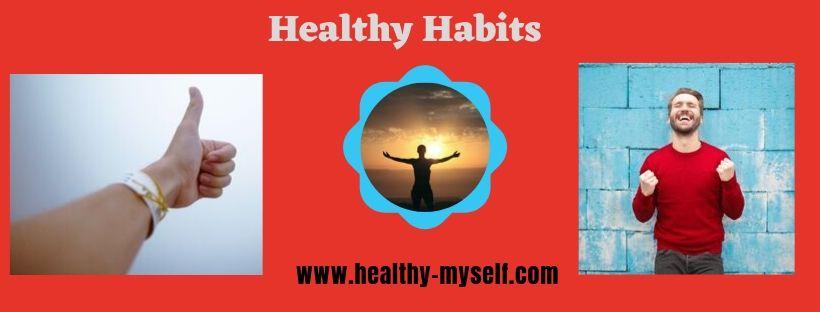 Positive Always-Healthy Habits-Healthy-myself.com